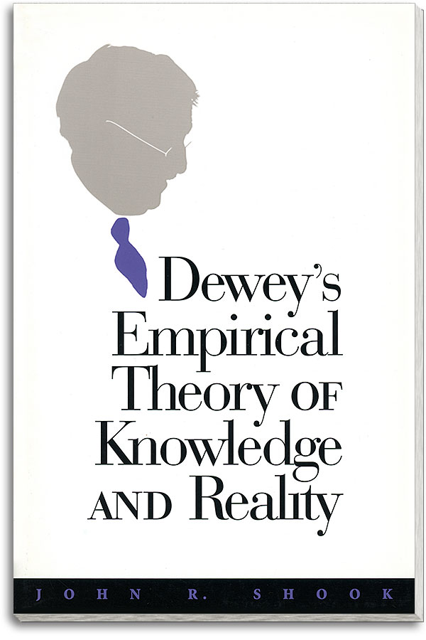 Dewey's Empirical Theory of Knowledge and Reality
